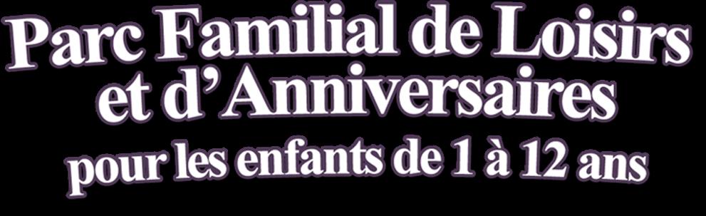 Découvrez notre Parc Familial de loisirs et d'anniversaires pour les enfants de 1 à 12 ans à Nantes - Galipy